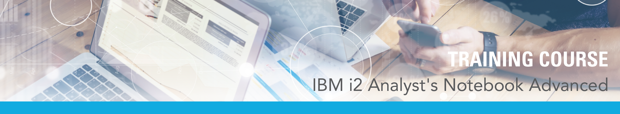Blue Light 2-Day IBM® i2® Analyst's Notebook Advanced